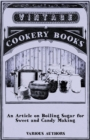 An Article on Boiling Sugar for Sweet and Candy Making - eBook