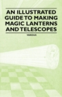 An Illustrated Guide to Making Magic Lanterns and Telescopes - eBook