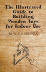 The Illustrated Guide to Building Wooden Toys for Indoor Use - eBook