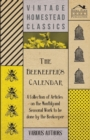 The Beekeeper's Calendar - A Collection of Articles on the Monthly and Seasonal Work to Be Done by the Beekeeper - eBook