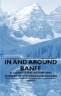 In and Around Banff - A Guide to the History and Scenery of the Canadian Rockies - eBook