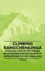 Climbing Kangchenjunga - A Collection of Historical Mountaineering Accounts of Expeditions to the Himalayas - eBook