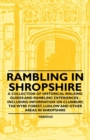 Rambling in Shropshire - A Collection of Historical Walking Guides and Rambling Experiences - Including Information on Clunbury, the Wyre Forest, Ludl - eBook