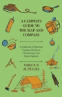 A Camper's Guide to the Map and Compass - A Collection of Historical Camping Articles on Orienteering in the Great Outdoors - eBook