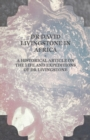 Dr David Livingstone in Africa - A Historical Article on the Life and Expeditions of Dr Livingstone - eBook