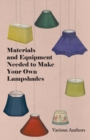 Materials and Equipment Needed to Make Your Own Lampshades - eBook