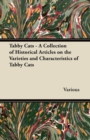 Tabby Cats - A Collection of Historical Articles on the Varieties and Characteristics of Tabby Cats - eBook