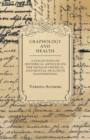 Graphology and Health - A Collection of Historical Articles on the Signs of Physical and Mental Health in Handwriting - eBook