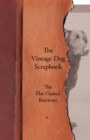The Vintage Dog Scrapbook - The Flat Coated Retriever - eBook