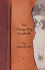 The Vintage Dog Scrapbook - The Japanese Chin - eBook
