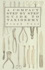 A Compact Step by Step Guide to Taxidermy - eBook