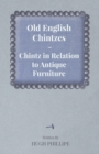 Old English Chintzes - Chintz in Relation to Antique Furniture - eBook