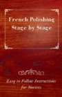 French Polishing Stage by Stage - Easy to Follow Instructions for Novices - eBook