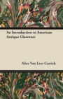 An Introduction to American Antique Glassware - eBook
