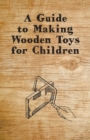 A Guide to Making Wooden Toys for Children - eBook