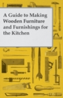 A Guide to Making Wooden Furniture and Furnishings for the Kitchen - eBook