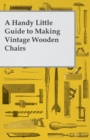 A Handy Little Guide to Making Vintage Wooden Chairs - eBook