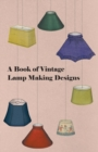 A Book of Vintage Lamp Making Designs - eBook