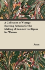 A Collection of Vintage Knitting Patterns for the Making of Summer Cardigans for Women - eBook