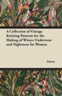 A Collection of Vintage Knitting Patterns for the Making of Winter Underwear and Nightwear for Women - eBook