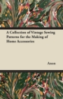 A Collection of Vintage Sewing Patterns for the Making of Home Accessories - eBook