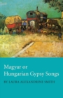 Magyar or Hungarian Gypsy Songs - eBook