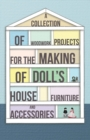 A Collection of Woodwork Projects for the Making of Doll's House Furniture and Accessories - eBook