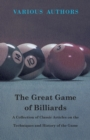 The Great Game of Billiards - A Collection of Classic Articles on the Techniques and History of the Game - eBook