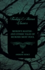 Moxon's Master - and other Tales of Murder Most Foul - eBook