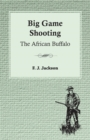 Big Game Shooting: The African Buffalo - eBook