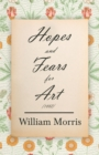 Hopes and Fears for Art (1882) - eBook