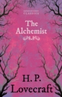 The Alchemist (Fantasy and Horror Classics) : With a Dedication by George Henry Weiss - eBook