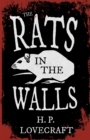 The Rats in the Walls (Fantasy and Horror Classics) : With a Dedication by George Henry Weiss - eBook