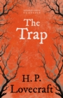 The Trap (Fantasy and Horror Classics) : With a Dedication by George Henry Weiss - eBook