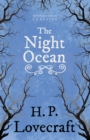 The Night Ocean (Fantasy and Horror Classics) : With a Dedication by George Henry Weiss - eBook