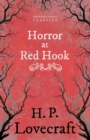 The Horror at Red Hook (Fantasy and Horror Classics) : With a Dedication by George Henry Weiss - eBook