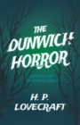 The Dunwich Horror (Fantasy and Horror Classics) : With a Dedication by George Henry Weiss - eBook
