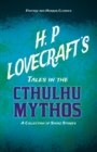 H. P. Lovecraft's Tales in the Cthulhu Mythos - A Collection of Short Stories (Fantasy and Horror Classics) : With a Dedication by George Henry Weiss - eBook