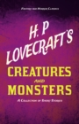 H. P. Lovecraft's Creatures and Monsters - A Collection of Short Stories (Fantasy and Horror Classics) : With a Dedication by George Henry Weiss - eBook