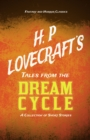 H. P. Lovecraft's Tales from the Dream Cycle - A Collection of Short Stories (Fantasy and Horror Classics) : With a Dedication by George Henry Weiss - eBook