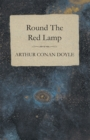 Round The Red Lamp (1894) - eBook