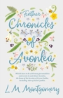 Further Chronicles of Avonlea - Which Have To Do With Many Personalities And Events In And About Avonlea, The Home Of The Heroine Of Green Gables, Including Tales Of Aunt Cynthia - eBook