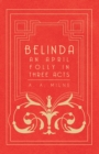Belinda - An April Folly in Three Acts - eBook