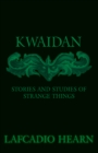 Kwaidan - Stories and Studies of Strange Things - eBook