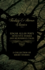 Edgar Allan Poe's Detective Stories and Murderous Tales -  A Collection of Short Stories (Fantasy and Horror Classics) - eBook