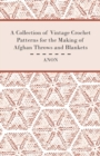A Collection of Vintage Crochet Patterns for the Making of Afghan Throws and Blankets - eBook