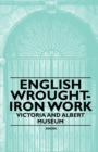 English Wrought-Iron Work - Victoria and Albert Museum - eBook