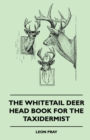 The Whitetail Deer Head Book for the Taxidermist - eBook
