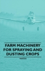 Farm Machinery for Spraying and Dusting Crops - eBook