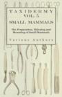 Taxidermy Vol.5 Small Mammals - The Preparation, Skinning and Mounting of Small Mammals - eBook